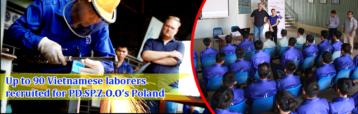 THANKS TO VIETNAM MANPOWER'S GREAT SUPPORT, PD.SP.Z.O.O RECRUITED UP TO 90 VIETNAMESE LABORERS WORKING IN POLAND JULY 2018