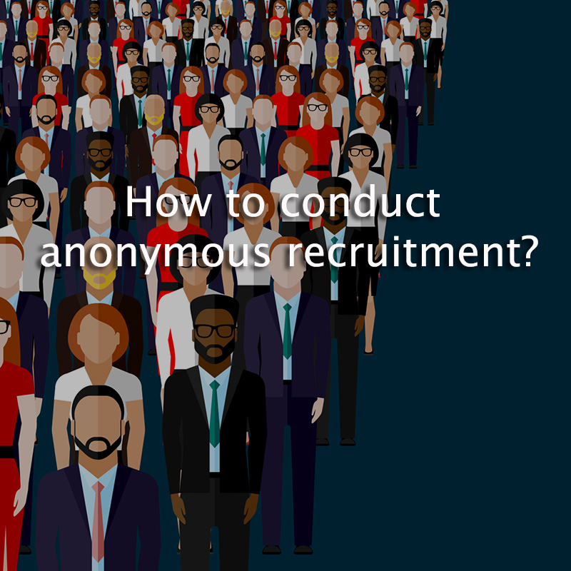 Why Not Make Use Of Anonymous Recruitment In Your Company