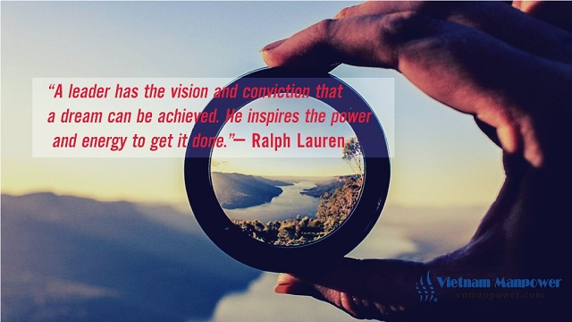 A leader has the vision and conviction